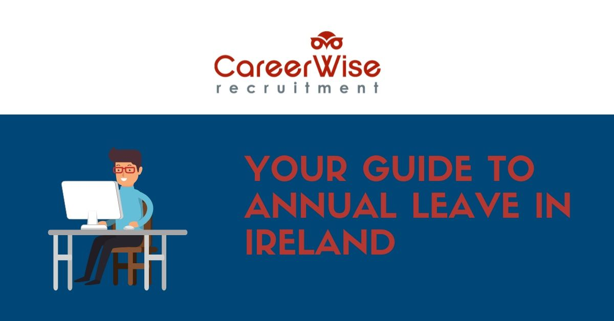 Your Guide To Annual Leave in Ireland